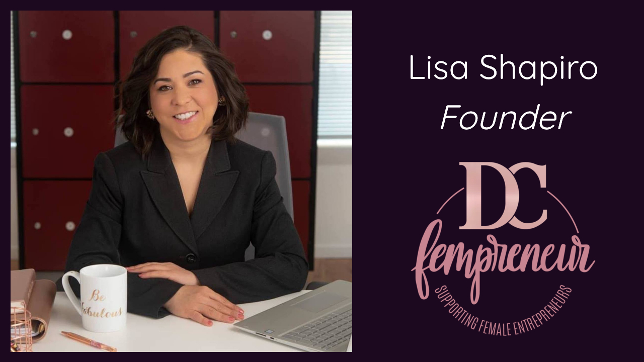 Lisa Shapiro, Founder, DC Fempreneur